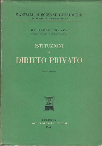 Istituzioni di diritto privato - Branca Giuseppe
