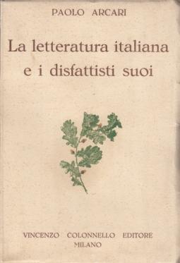 LA LETTERATURA ITALIANA E I DISFATTISTI SUOI