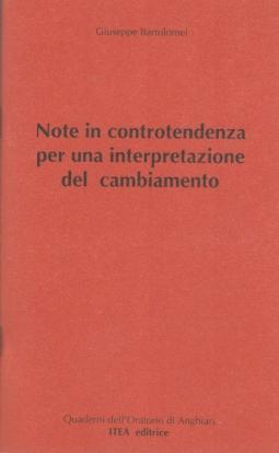 NOTE IN CONTROTENDENZA PER UNA INTERPRETAZIONE DEL CAMBIAMENTO