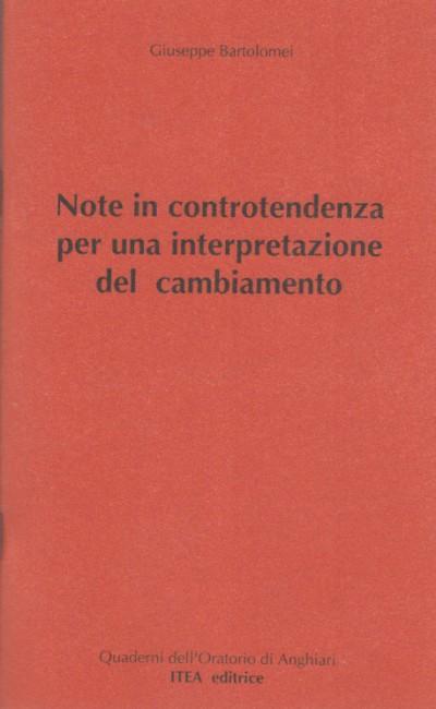 Note in controtendenza per una interpretazione del cambiamento - Bartolomei Giuseppe