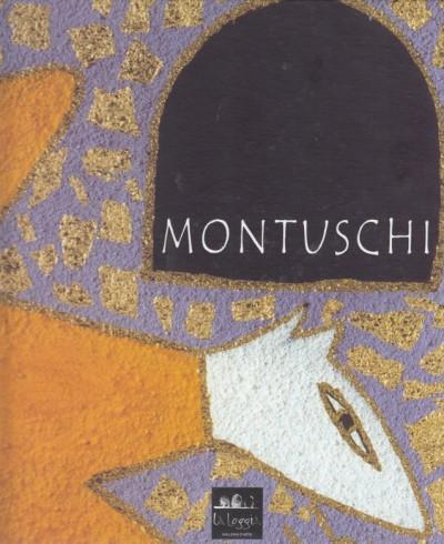 Dipinti sculture e tecniche miste un mondo incantato tra musica e magia con saggio critico di emidio de albentiis - Montuschi Giancarlo