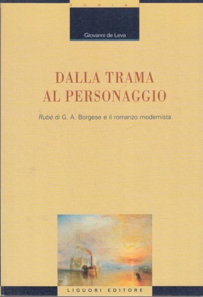 Dalla trama al personaggio rubÈ di g.a. borgese e il romanzo modernista - Giovanni De Leva