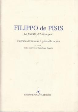 FILIPPO DE PISIS LA FELICITÀ DEL DIPINGERE BIOGRAFIA DEPISISIANA E GUIDA ALLA MOSTRA