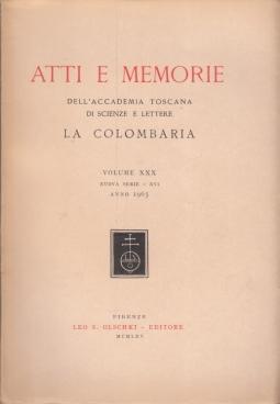 ATTI E MEMORIE DELL'ACCADEMIA TOSCANA DI SCIENZE E LETTERE LA COLOMBARIA. VOLUME XXX ANNO 1965