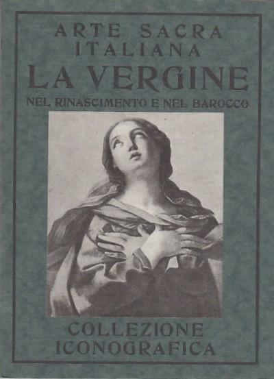 La vergine dalle origini al rinascimento - Nicodemi Giorgio (introduzione Di)