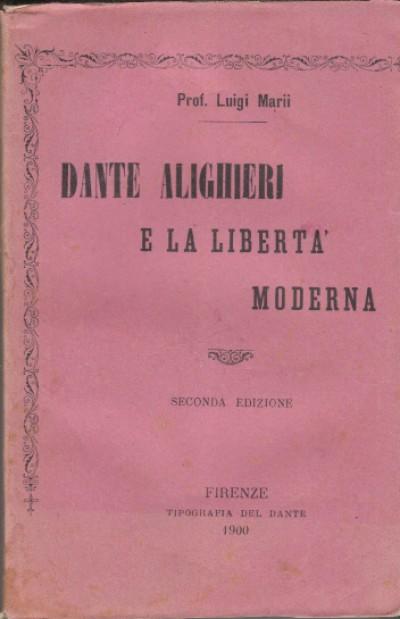 Dante alighieri e la libertÀ moderna - Marii Luigi