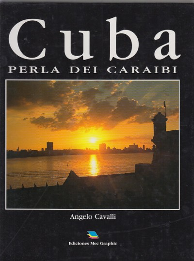 Cuba perla dei caraibi - Cavalli Angelo