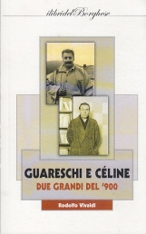 GUARESCHI E CÉLINE DUE GRANDI DEL '900