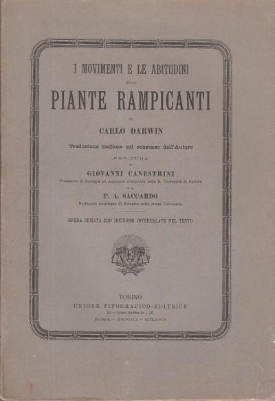 I movimenti e le abitudini delle piante rampicanti traduzione italiana col consenso dell'autore per cura di giovanni canestrioni e di p.a. saccardo - Darwin Carlo