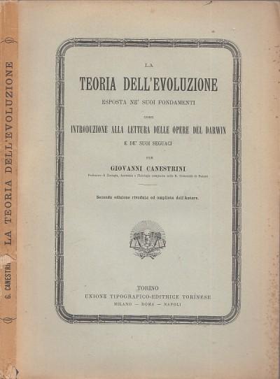 La teoria dell'evoluzione come introduzione alla letteratura delle opere del darwin e de suoi seguaci per giovanni canestrini seconda edizione riveduta ed ampliata dall'autore