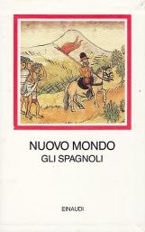 NUOVO MONDO GLI SPAGNOLI 1493-1609