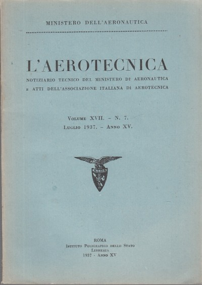 L'aerotecnica, notiziario tecnico del ministero di aeronautica e atti dell'associazione italiana di aerotecnica. volume xvii - n. 7 luglio 1937 - anno xv - Aa.vv.
