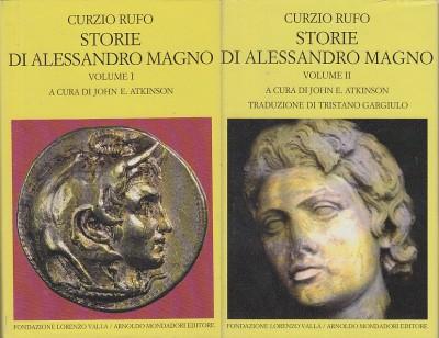 Storie di alessandro magno volume i: libri iii-v volume ii: vi-x - Curzio Rufo