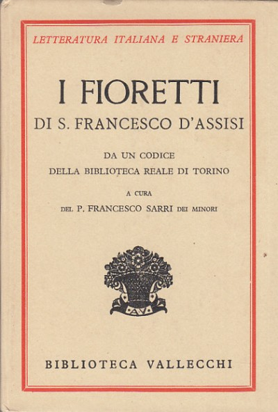 I fioretti di s. francesco d'assisi da un codice della biblioteca reale di torino a cura del p. francesco sarri dei minori