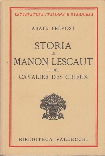 Storia di manon lescaut e des cavalier des grieux - Abate Pr?vost