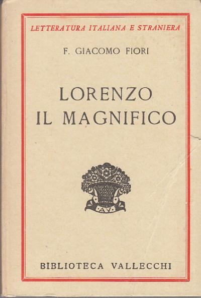 Lorenzo il magnifico - F. Giacomo Fiori