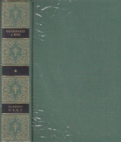 Scritti scelti di francesco domenico guerrazzi e di carlo bini a cura di arrigo cajumi