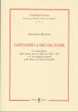 CANTANDO A DIO DI CUORE LA RESTAURAZIONE DELLA MUSICA SACRA IN ITALIA TRA '800 E '900 E LE SUE RICADUTE PASTORALI NELLA DIOCESI DI CITT? DI CASTELLO