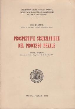 PROSPETTIVE SISTEMATICHE DEL PROCESSO PENALE