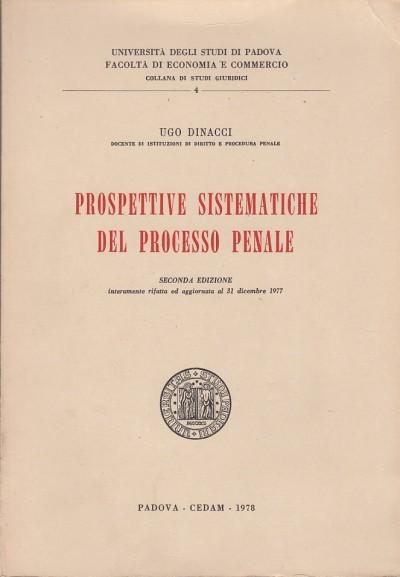 Prospettive sistematiche del processo penale - Dinacci Ugo