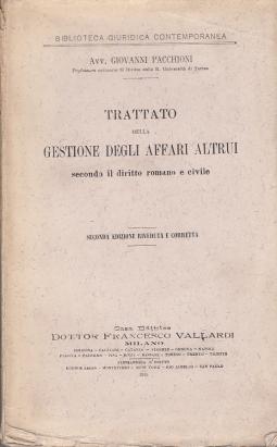 TRATTATO DELLA GESTIONE DEGLI AFFARI ALTRUI SECONDO IL DIRITTO ROMANO E CIVILE