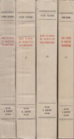 CASI CLINICI DI DIRITTO FALLIMENTARE RACCOLTA SISTEMATICA DI STUDI DI TEORIA E PRATICA FALLIMENTARE VOLUMI I - II - III - IV