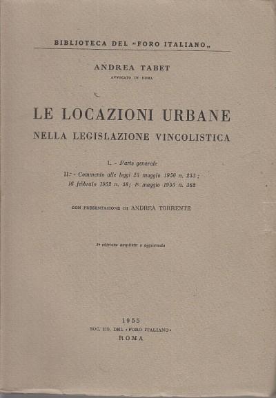 Le locazioni urbane nella legislazione vincolistica - Tabet Andrea