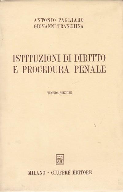 Istituzioni di diritto e procedura penale - Pagliaro Antonio - Tranchina Giovanni
