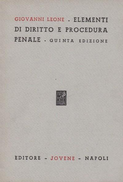 Elementi di diritto e procedura penale - Leone Giovanni