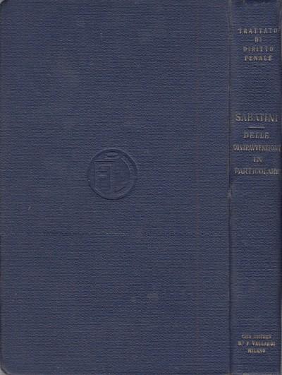 Delle contravvenzioni in particolare libro iii - Sabatini Giuseppe