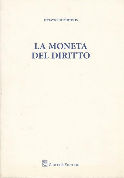 La moneta del diritto - De Bertolis Ottavio
