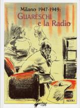 MILANO 1947-1949 GUARESCHI E LA RADIO