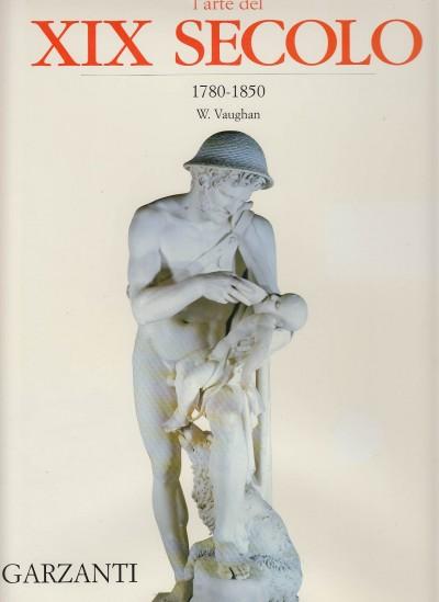 L'arte del xix secolo 1780-1850 - Vaughan William