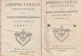 JOSEPHI CYRILLI JURICONSULTI, ET PRIMARII ANTECESSORIS NEAPOLITANI OPERA OMNIA. JOSEPHI CYRILLI JURECONSULTI ET PRIMARII ANTECESSORIS NEAPOLITANI IN LIBROS IV INST. JURIS CIVILIS COMMENTARIUS REPETITAE PRAELECTIONIS EDITIO NOVA. JOSEPHI CYRILLI JURISCONSU