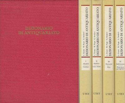 Dizionario di antiquariato - Grassi L. - Pepe M. - Sestieri G.