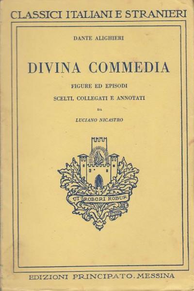 Divina commedia figure ed episodi scelti, collegati e annotati da luciano nicastro - Alighieri Dante