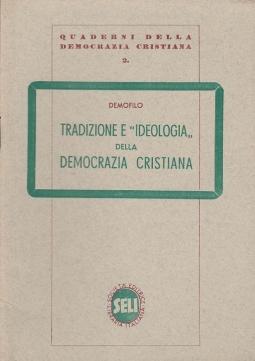 TRADIZIONE E IDEOLOGIA DELLA DEMOCRAZIA CRISTIANA