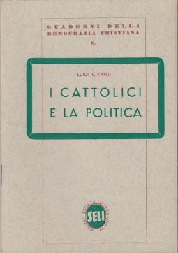 I CATTOLICI E LA POLITICA