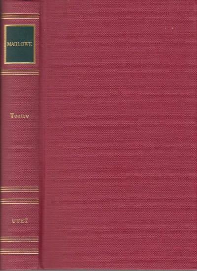 Teatro: tamerlano. la tragica storia del dottor faustus. l'ebreo di malta - Marlowe