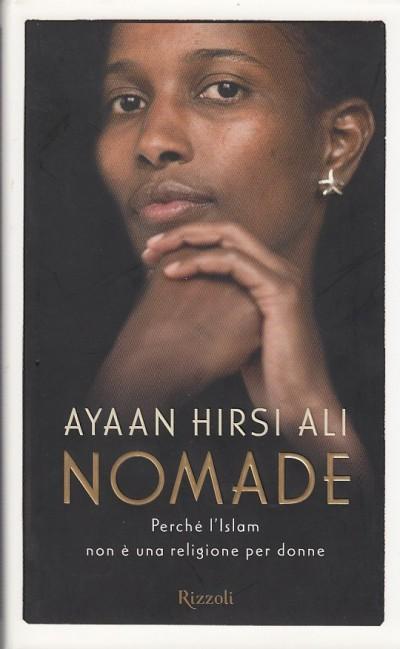 Nomade. perch? l'islam non ? una religione per donne - Ayaan Hirsi Ali
