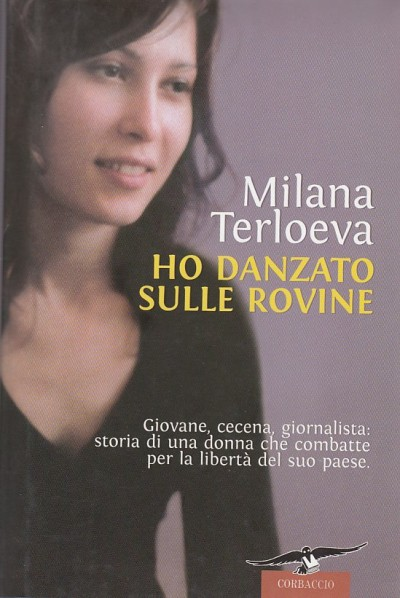 Ho danzato sulle rovine - Terloeva Milena