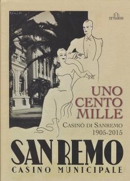 UNO CENTO MILLE CASIN? DI SANREMO 1905-2015