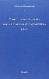 COSTITUZIONE FEDERALE DELLA CONFEDERAZIONE SVIZZERA 1848