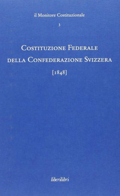 Costituzione federale della confederazione svizzera 1848 - M.p. Viviani Schlein
