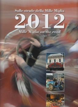 SULLE STRADE DELLA MILLE MIGLIA 2012 MILLE MIGLIA ON THE ROAD