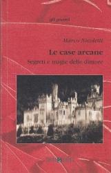 LE CASE ARCANE. SEGRETI E MAGIE DELLE DIMORE