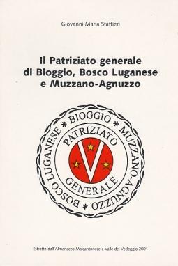 IL PATRIZIATO GENERALE DI BIOGGIO, BOSCO LUGANESE E MUZZANO-AGNUZZO