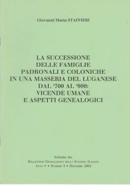LA SUCCESSIONE DELLE FAMIGLIE PADRONALI E COLONICHE IN UNA MASSERIA DEL LUGANESE DAL '700 AL '900 VICENDE UMANE E ASPETTI GENEALOGICI