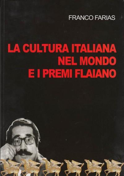 La cultura italiana nel mondo e i premi flaiano - Farias Franco