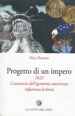 PROGETTO DI UN IMPERO 1823 L'ANNUNCIO DELL'EGEMONIA AMERICANA INFIAMMA LA BORSA